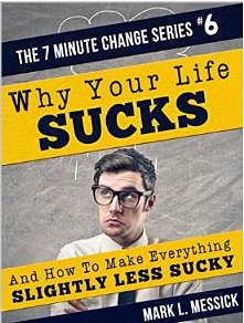 Why your life sucks