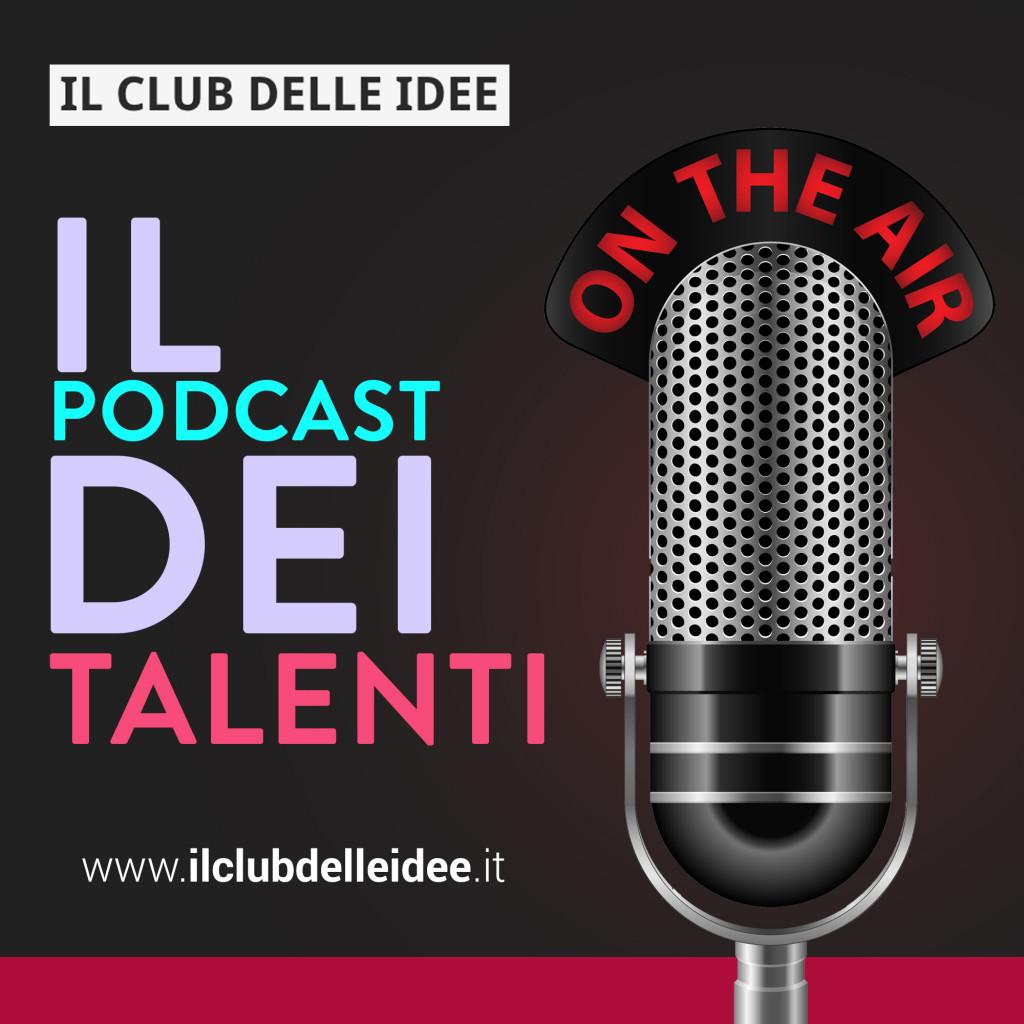Il Podcast dei Talenti