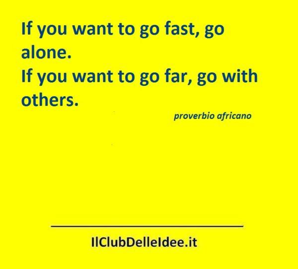 se-vuoi-andare-lontano-vai-con-gli-altri